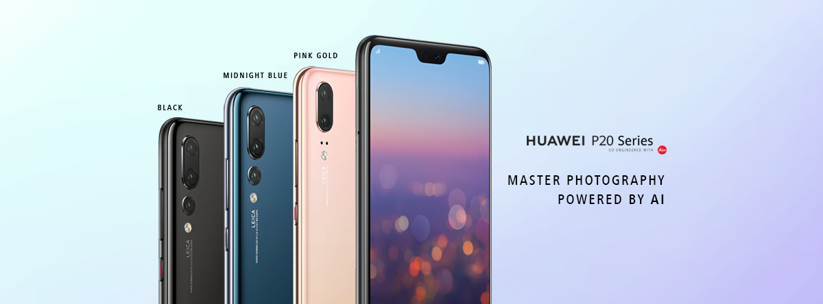 Huawei P20 and P20 Pro The Era of Intelligent Triple Camera